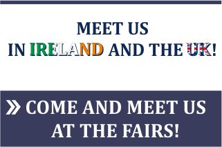 Come and meet us at the fairs in Ireland and the UK